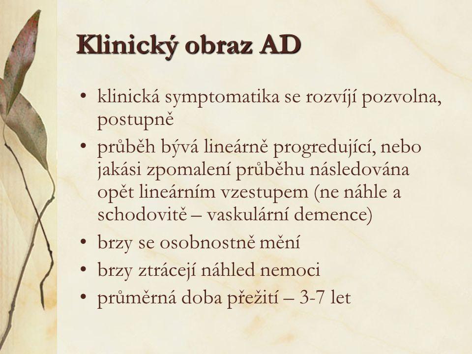 Klinický obraz AD klinická symptomatika se rozvíjí pozvolna, postupně
