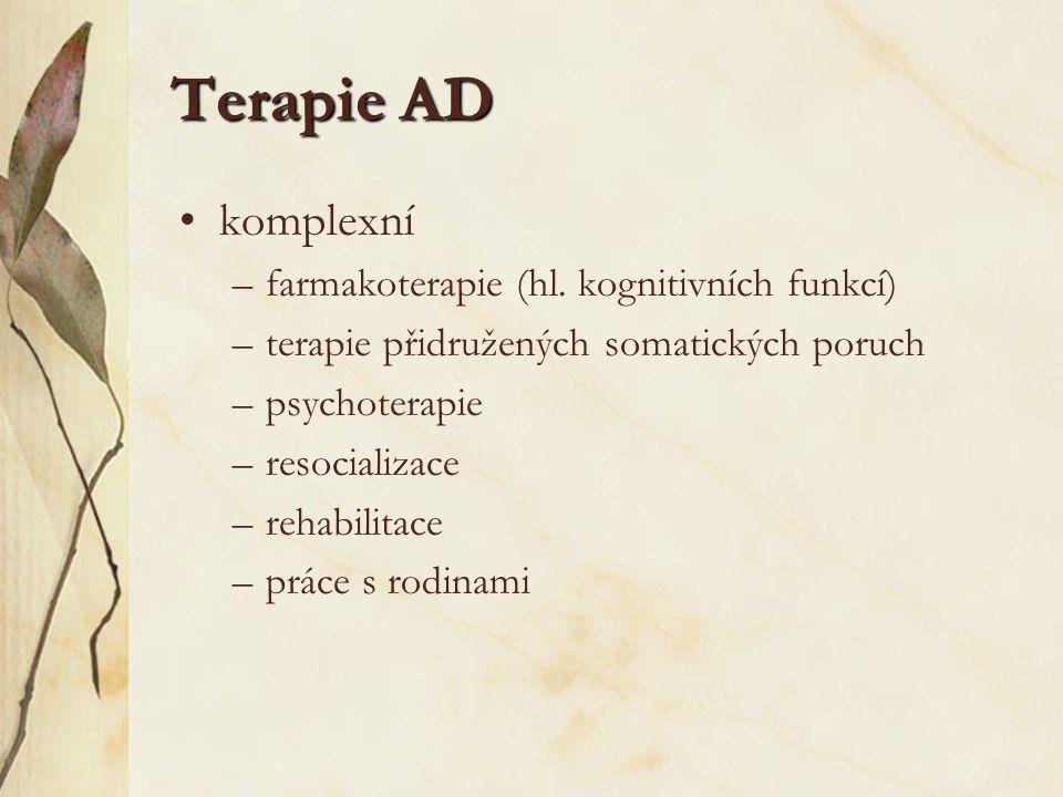 Terapie AD komplexní farmakoterapie (hl. kognitivních funkcí)
