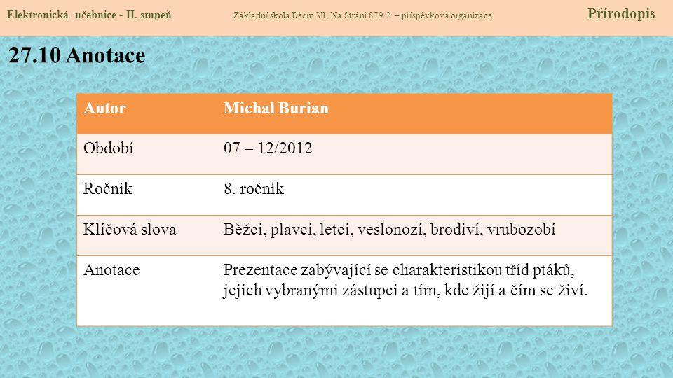 27.10 Anotace Autor Michal Burian Období 07 – 12/2012 Ročník 8. ročník