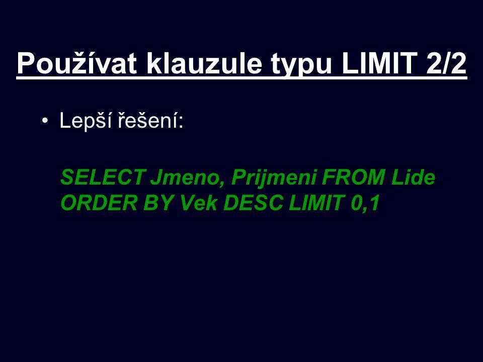 Používat klauzule typu LIMIT 2/2