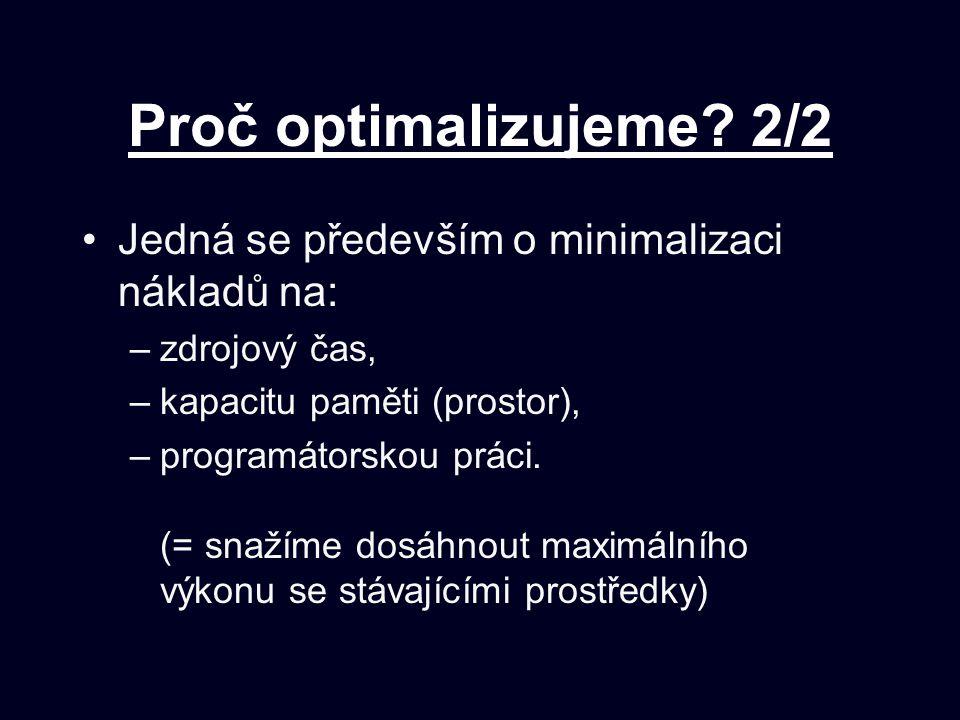 Proč optimalizujeme 2/2 Jedná se především o minimalizaci nákladů na: