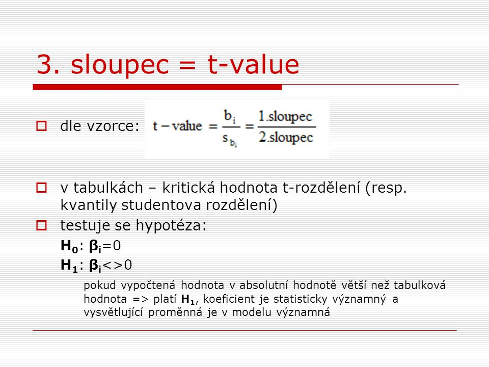 3. sloupec = t-value dle vzorce:
