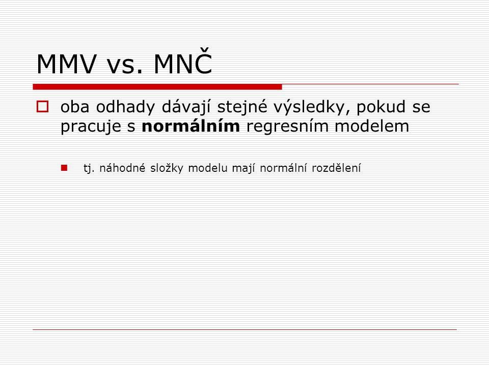 MMV vs. MNČ oba odhady dávají stejné výsledky, pokud se pracuje s normálním regresním modelem.