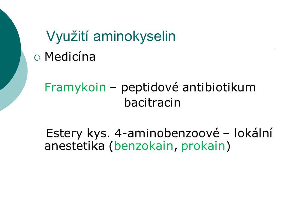 Využití aminokyselin Medicína Framykoin – peptidové antibiotikum