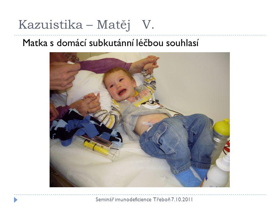 Kazuistika – Matěj V. Matka s domácí subkutánní léčbou souhlasí