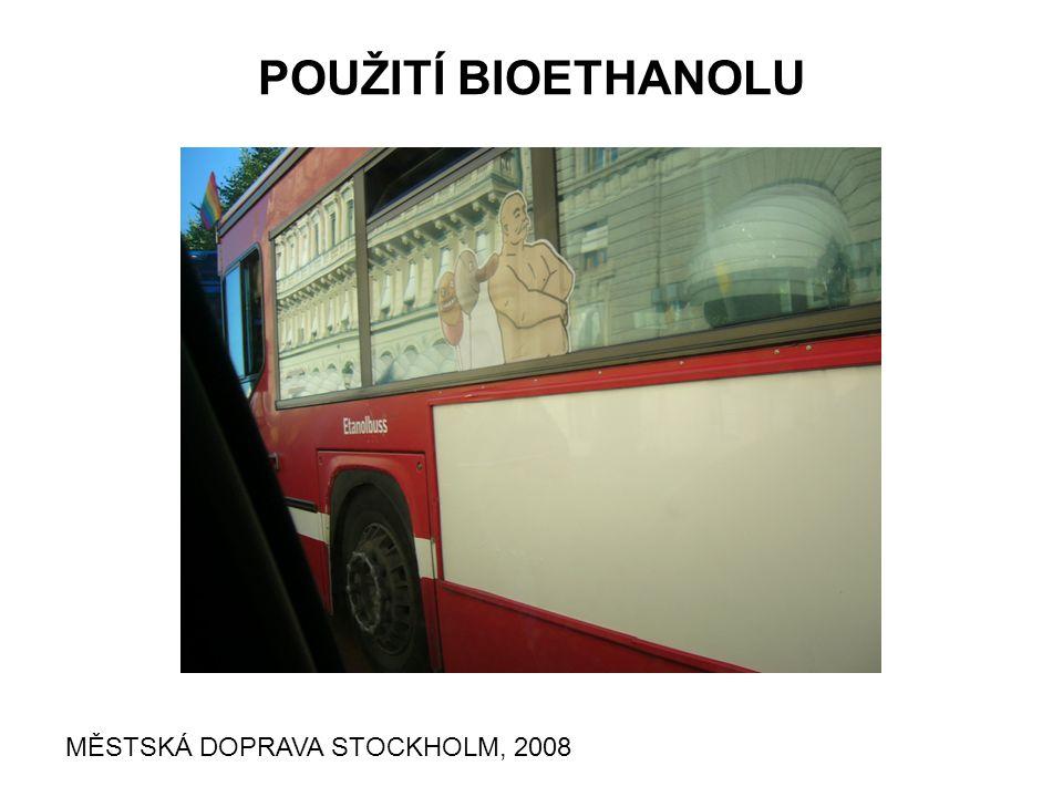 POUŽITÍ BIOETHANOLU MĚSTSKÁ DOPRAVA STOCKHOLM, 2008
