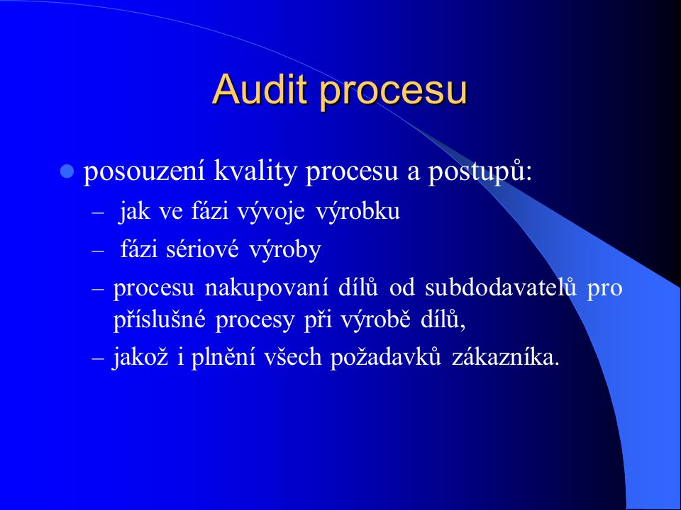 Audit procesu posouzení kvality procesu a postupů: