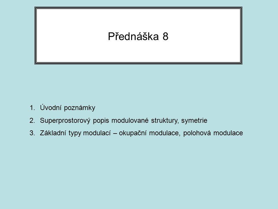 Přednáška 8 Úvodní poznámky