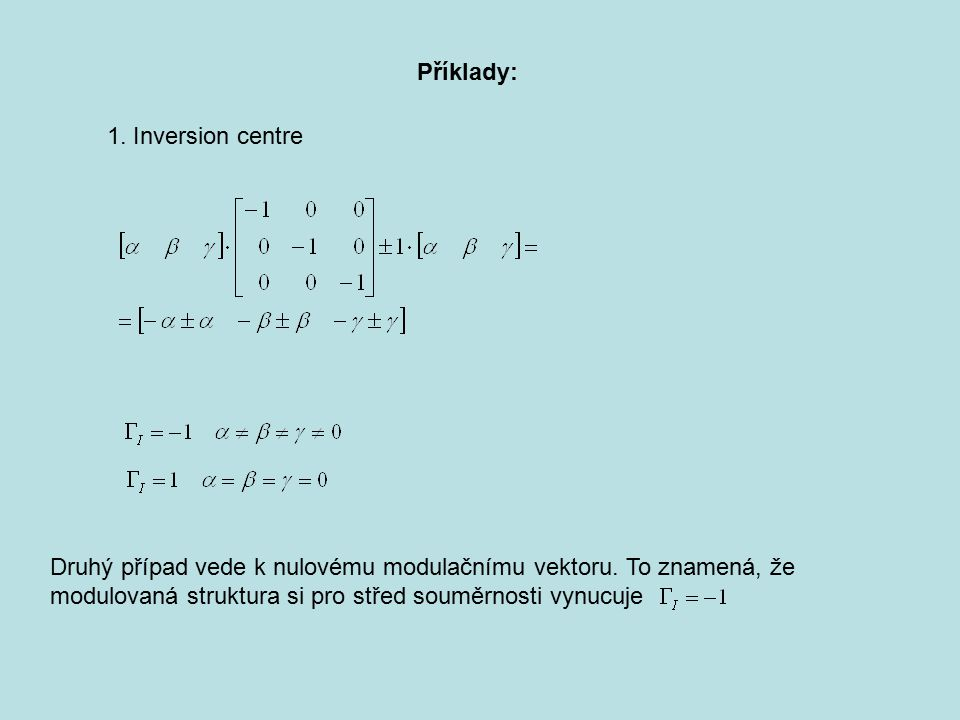 Příklady: 1. Inversion centre.