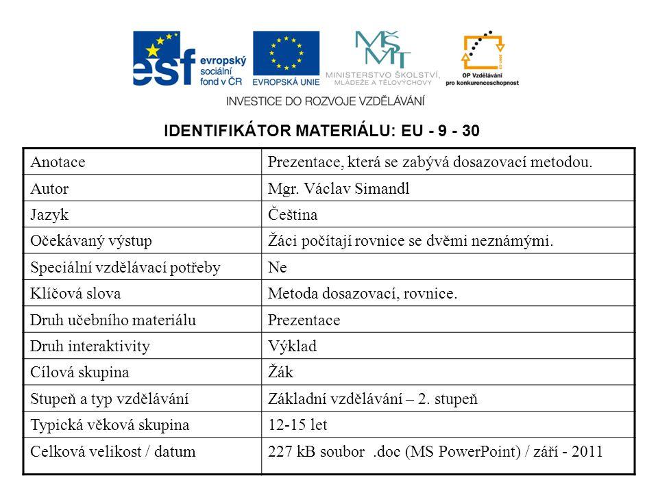 IDENTIFIKÁTOR MATERIÁLU: EU - 9 - 30