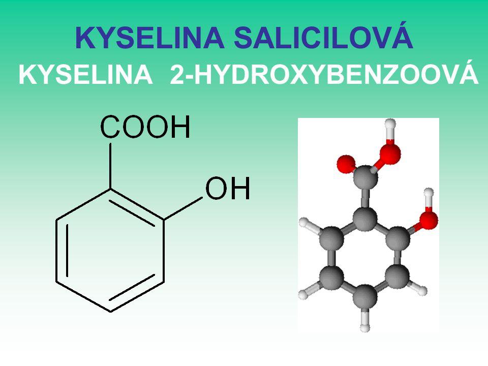 KYSELINA SALICILOVÁ KYSELINA 2-HYDROXYBENZOOVÁ