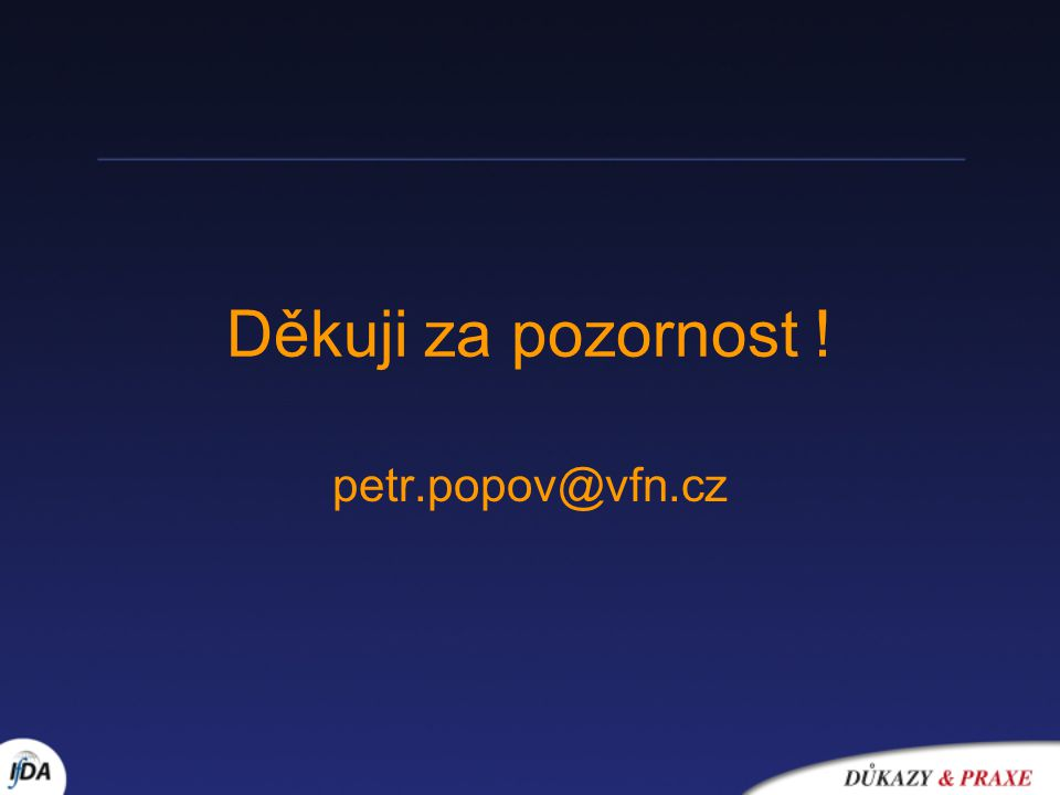 Děkuji za pozornost ! petr.popov@vfn.cz