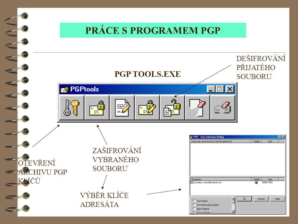PRÁCE S PROGRAMEM PGP PGP TOOLS.EXE DEŠIFROVÁNÍ PŘIJATÉHO SOUBORU