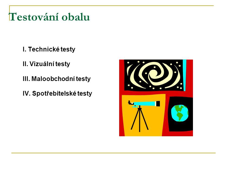 Testování obalu I. Technické testy II. Vizuální testy