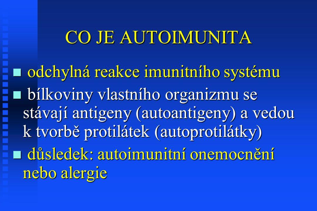CO JE AUTOIMUNITA odchylná reakce imunitního systému