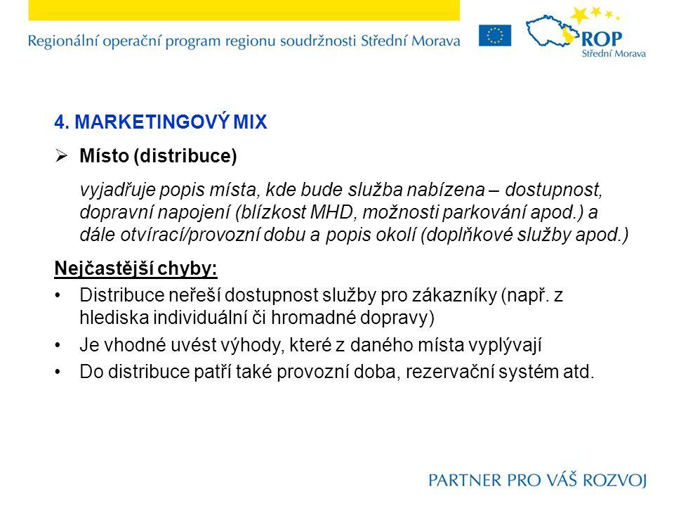 4. MARKETINGOVÝ MIX Místo (distribuce)