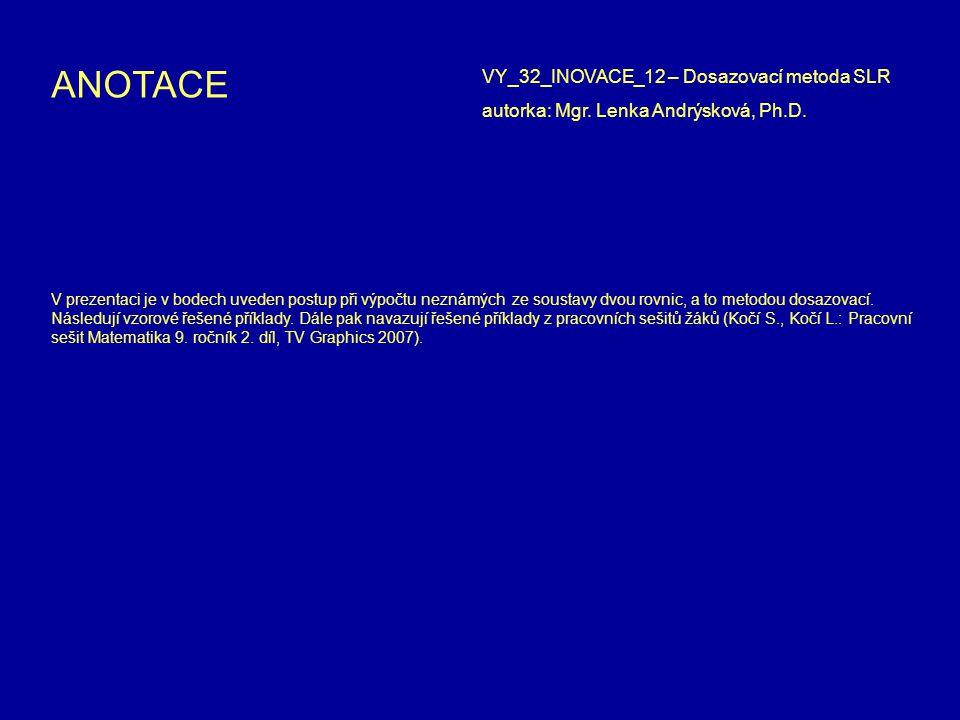 ANOTACE VY_32_INOVACE_12 – Dosazovací metoda SLR