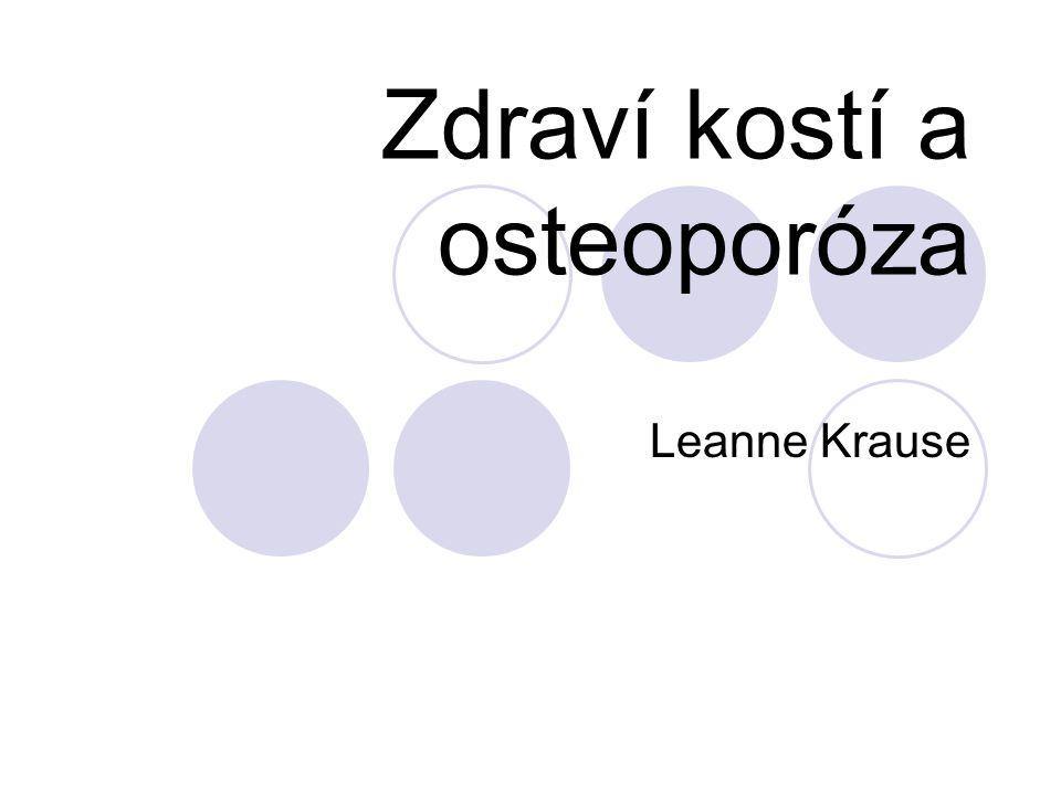 Zdraví kostí a osteoporóza