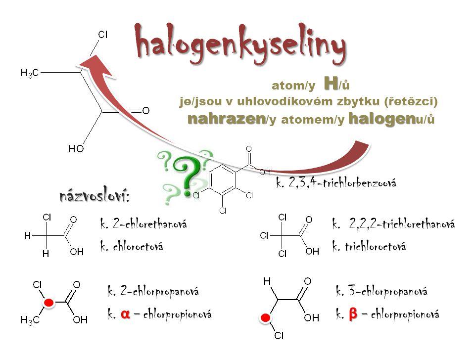 halogenkyseliny názvosloví: nahrazen/y atomem/y halogenu/ů