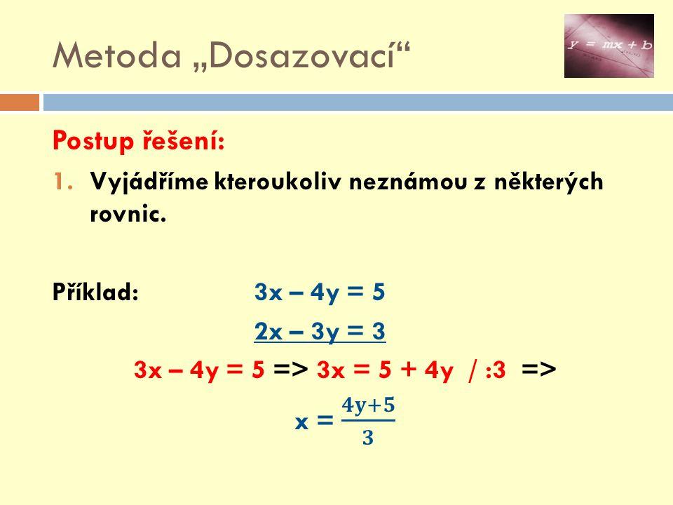 3x – 4y = 5 => 3x = 5 + 4y / :3 =>