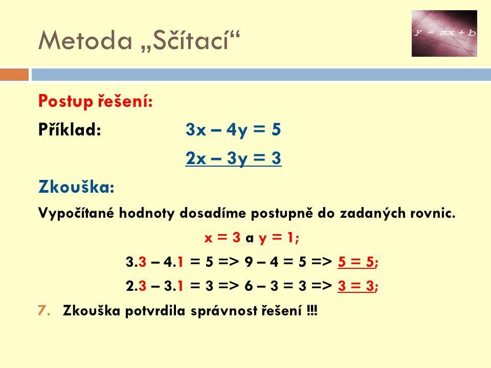"""Metoda """"Sčítací Postup řešení: Příklad: 3x – 4y = 5 2x – 3y = 3"""