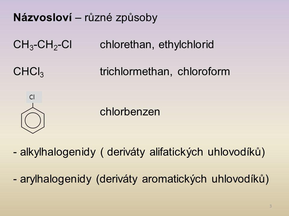 Názvosloví – různé způsoby CH3-CH2-Cl chlorethan, ethylchlorid