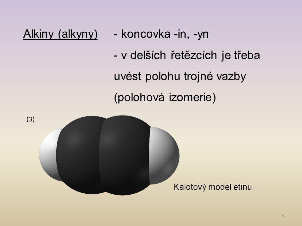 Alkiny (alkyny) - koncovka -in, -yn
