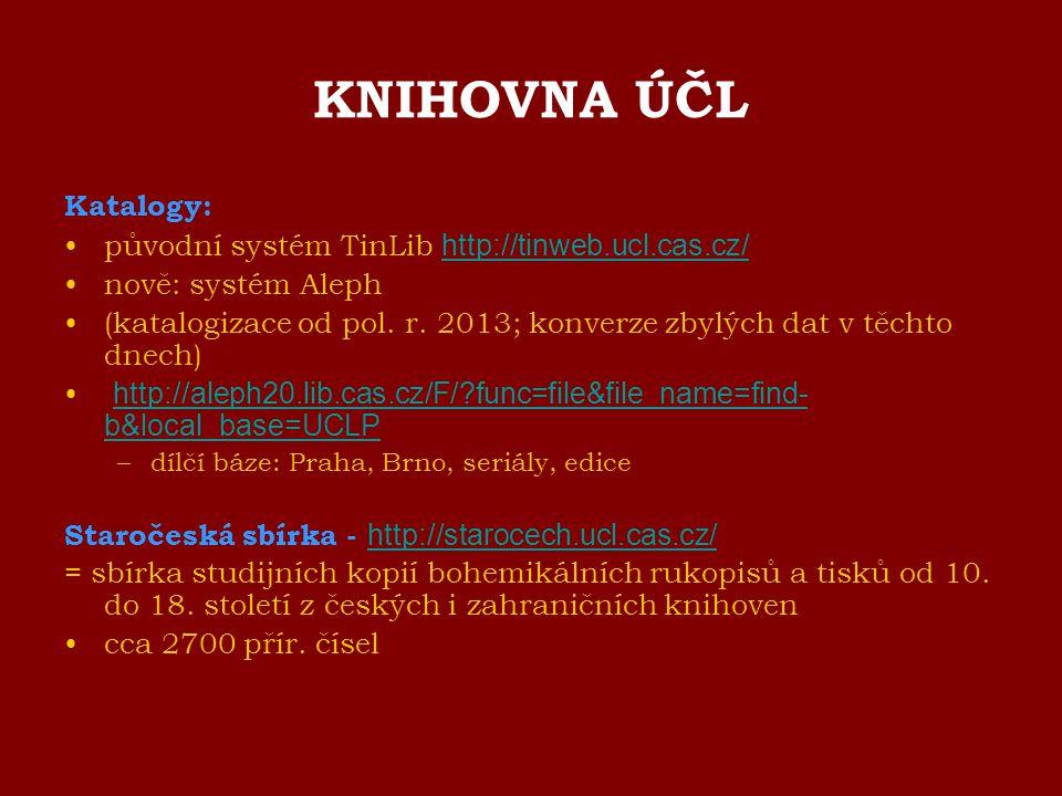 KNIHOVNA ÚČL Katalogy: původní systém TinLib http://tinweb.ucl.cas.cz/