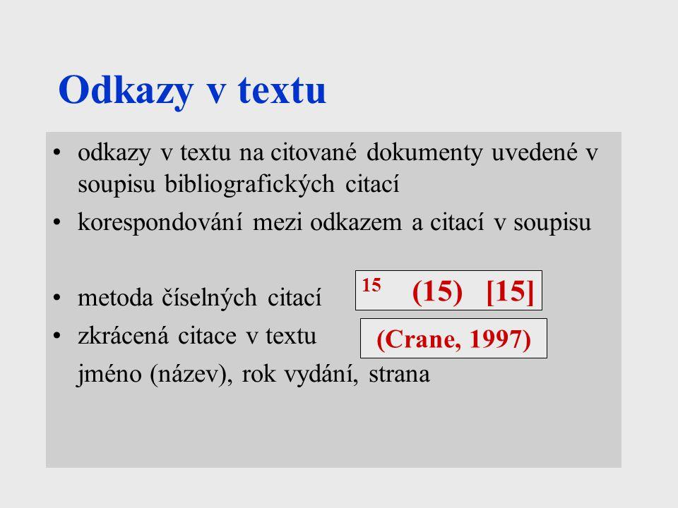 Odkazy v textu odkazy v textu na citované dokumenty uvedené v soupisu bibliografických citací. korespondování mezi odkazem a citací v soupisu.