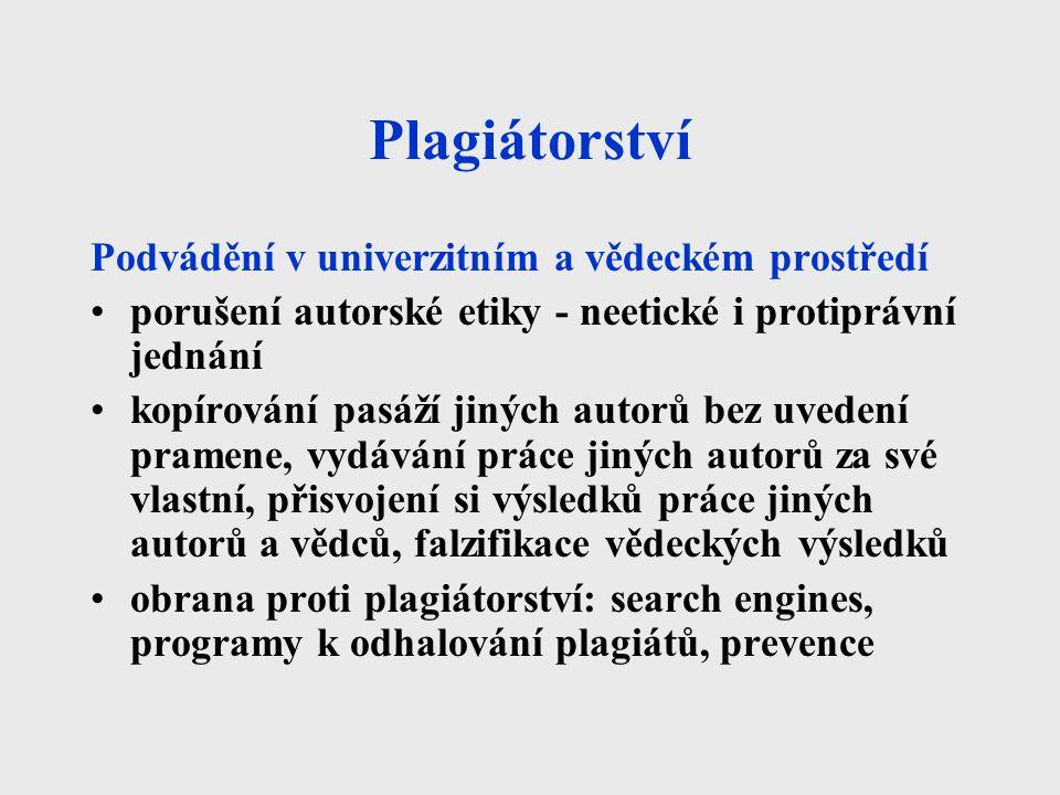 Plagiátorství Podvádění v univerzitním a vědeckém prostředí