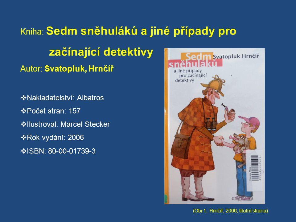 začínající detektivy Autor: Svatopluk, Hrnčíř
