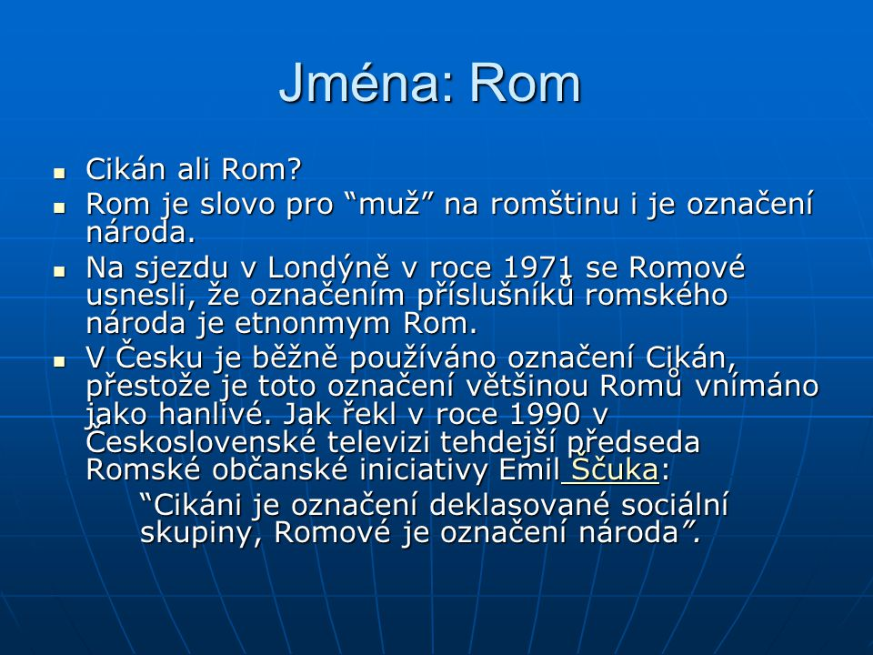 Jména: Rom Cikán ali Rom
