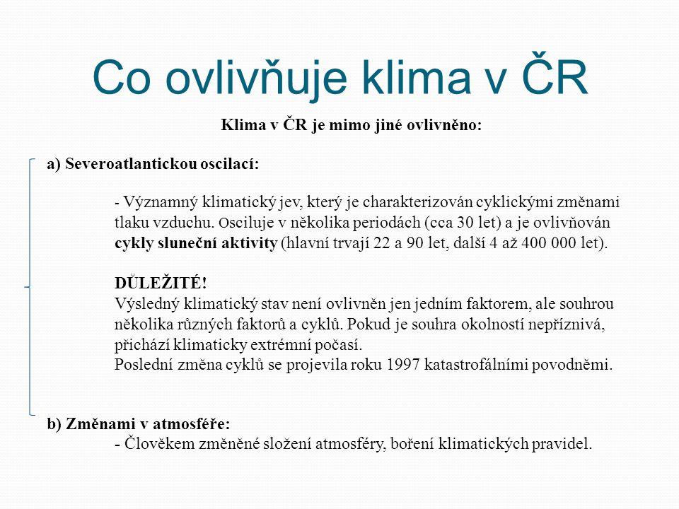Klima v ČR je mimo jiné ovlivněno: