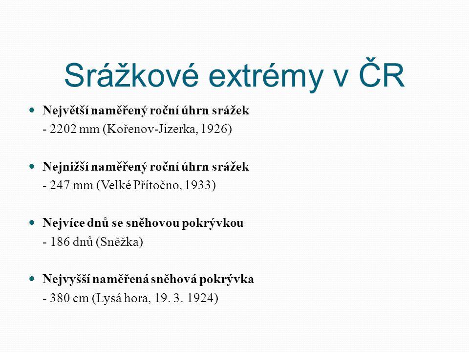 Srážkové extrémy v ČR Největší naměřený roční úhrn srážek