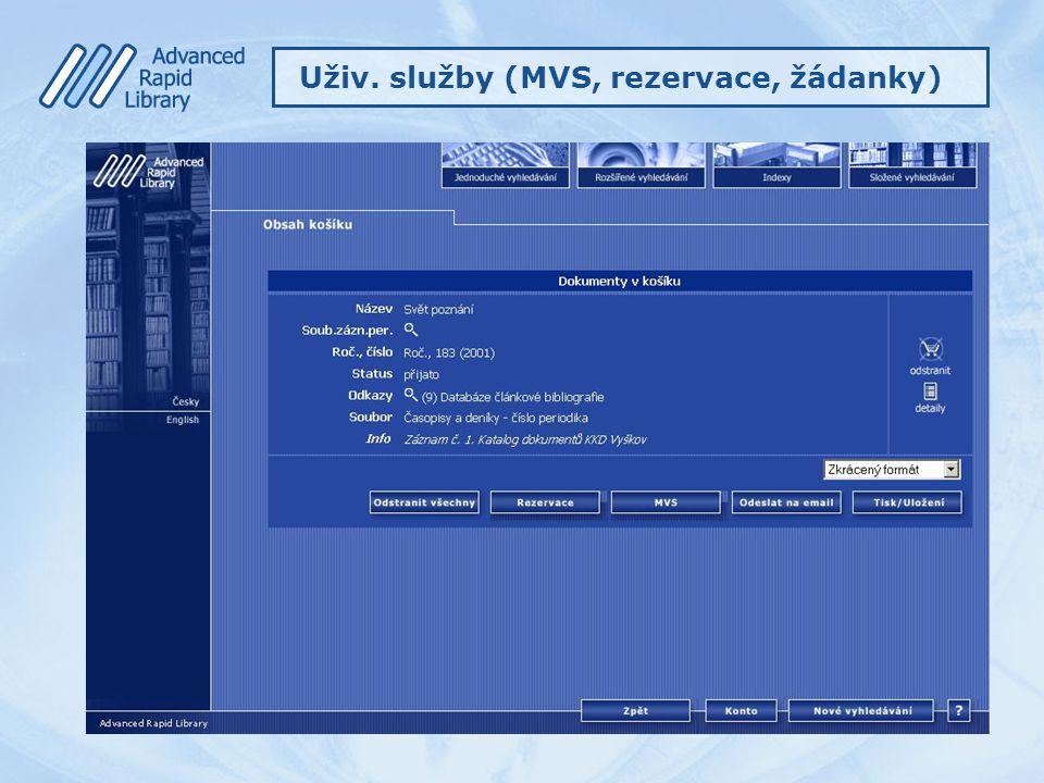 Uživ. služby (MVS, rezervace, žádanky)