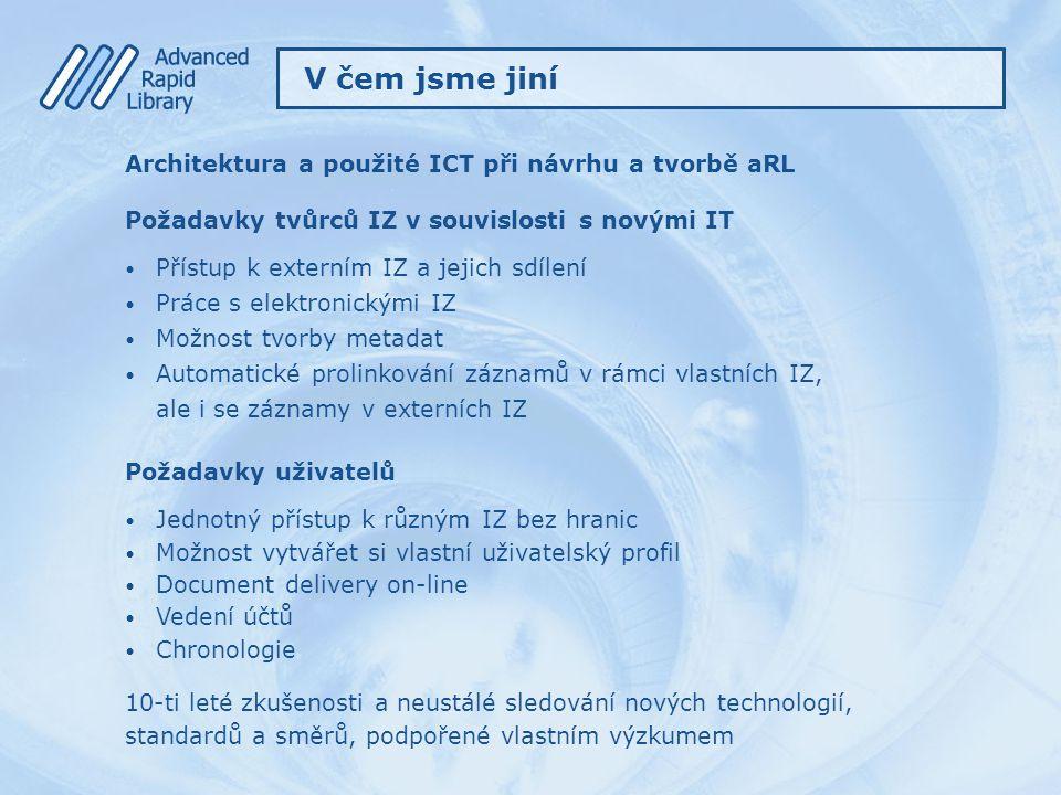 V čem jsme jiní Architektura a použité ICT při návrhu a tvorbě aRL