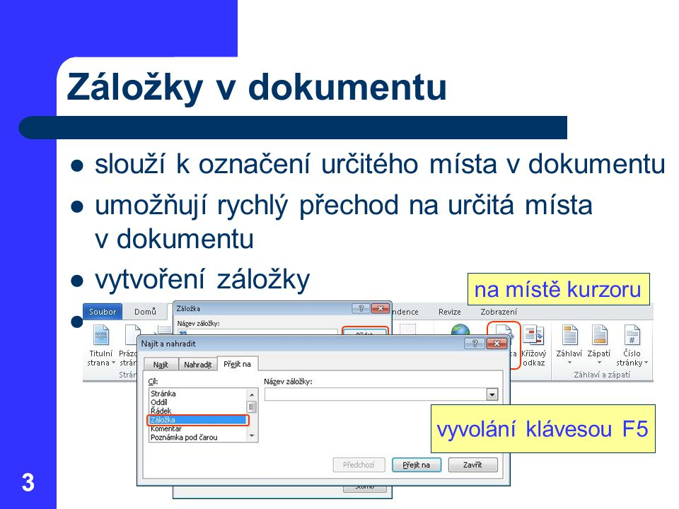 Záložky v dokumentu slouží k označení určitého místa v dokumentu