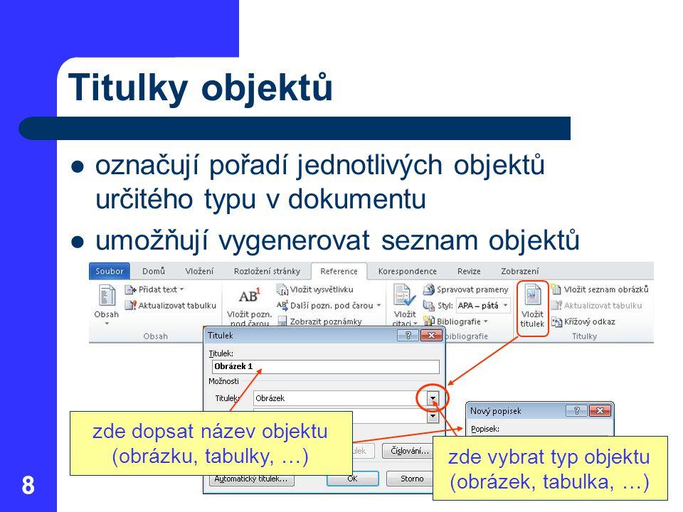 Titulky objektů označují pořadí jednotlivých objektů určitého typu v dokumentu. umožňují vygenerovat seznam objektů.