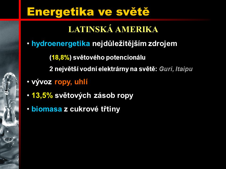 Energetika ve světě LATINSKÁ AMERIKA