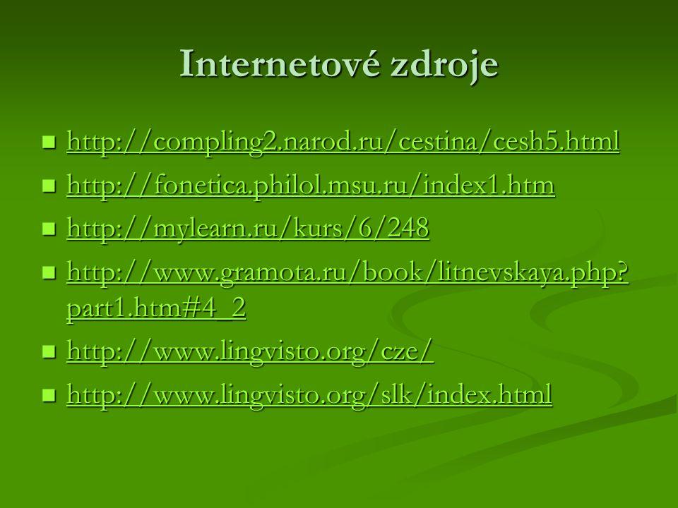 Internetové zdroje http://compling2.narod.ru/cestina/cesh5.html