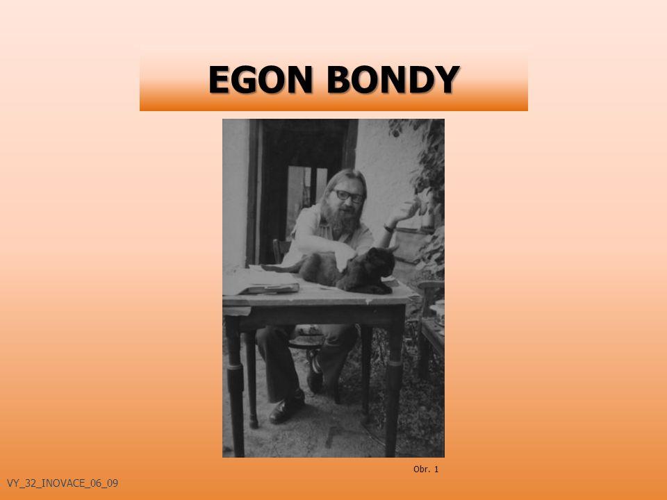 EGON BONDY Obr. 1 VY_32_INOVACE_06_09