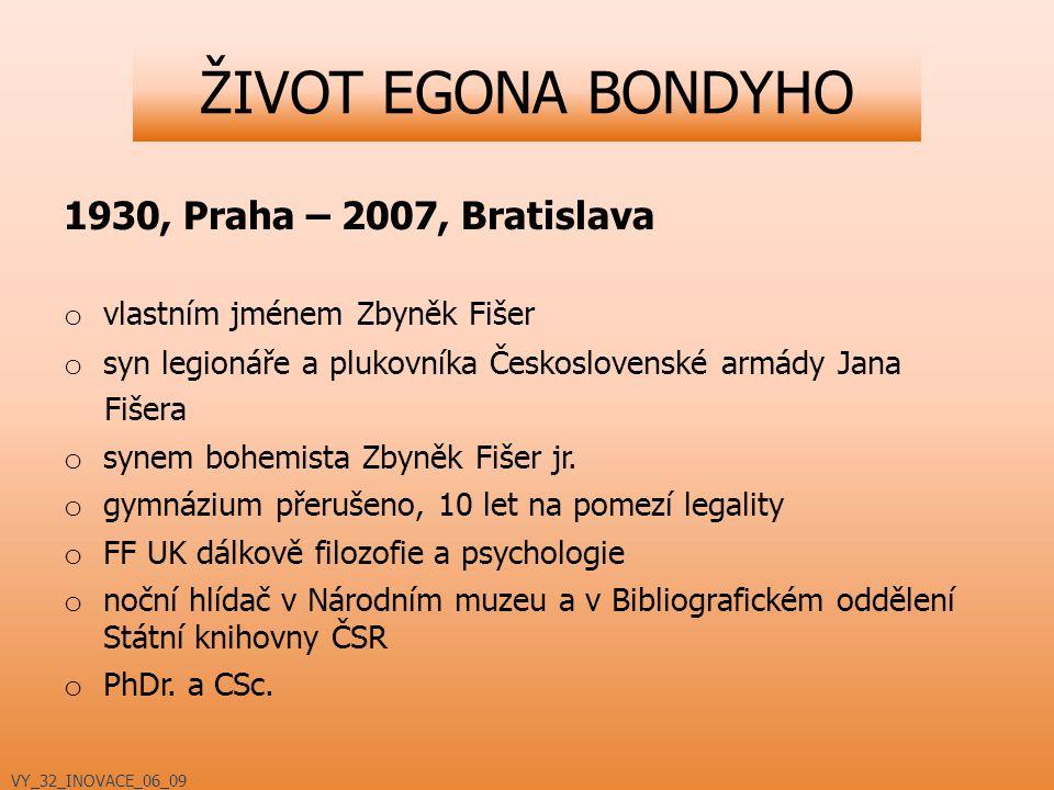 ŽIVOT EGONA BONDYHO 1930, Praha – 2007, Bratislava