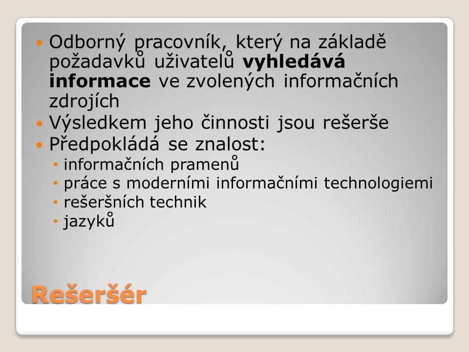 Odborný pracovník, který na základě požadavků uživatelů vyhledává informace ve zvolených informačních zdrojích