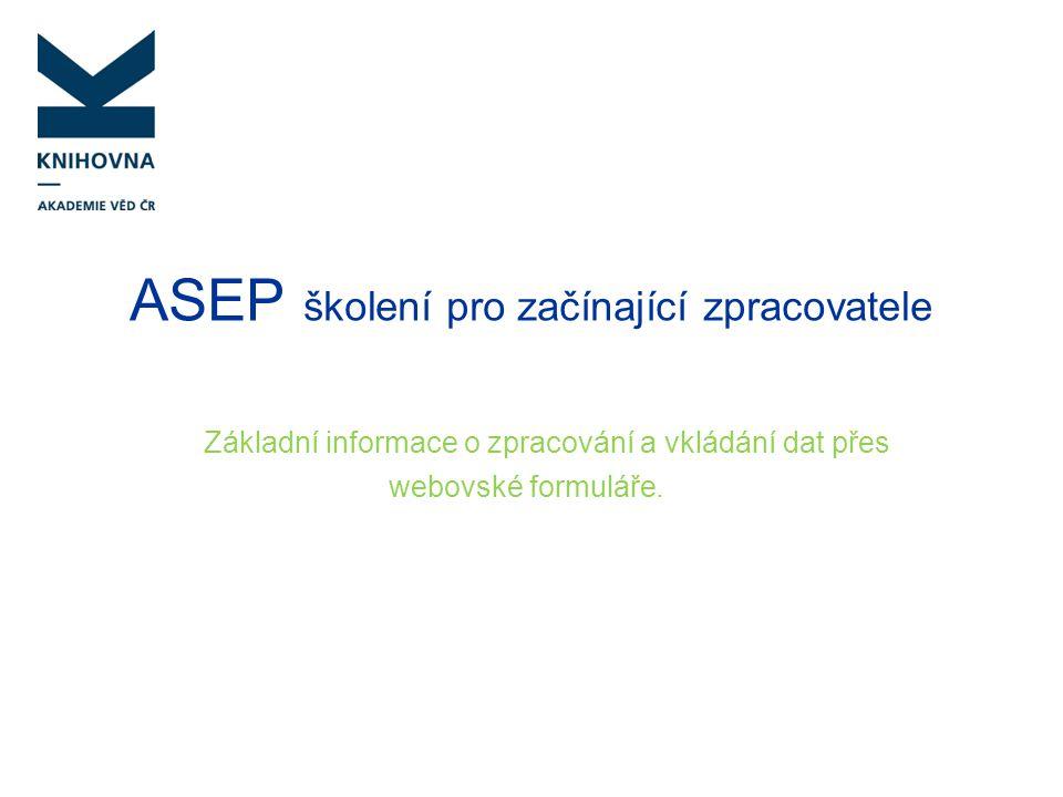 ASEP školení pro začínající zpracovatele
