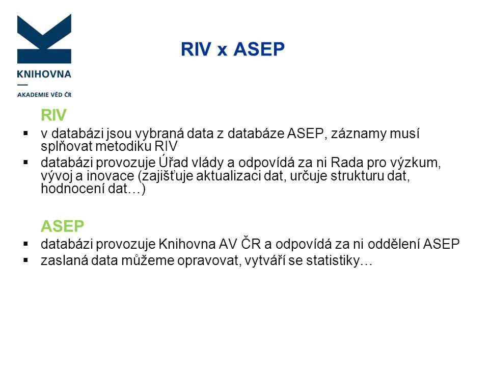 RIV x ASEP RIV. v databázi jsou vybraná data z databáze ASEP, záznamy musí splňovat metodiku RIV.