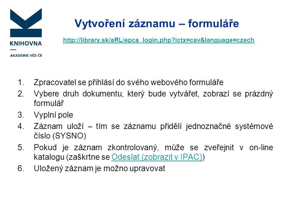 Vytvoření záznamu – formuláře http://library. sk/aRL/epca_login. php