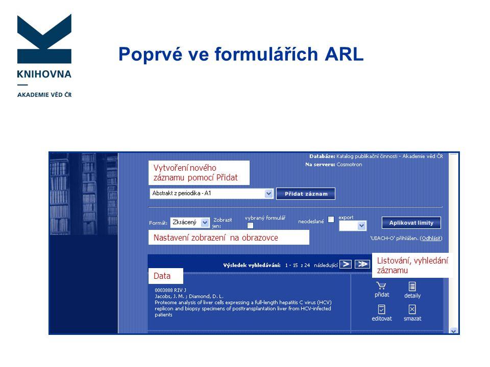 Poprvé ve formulářích ARL