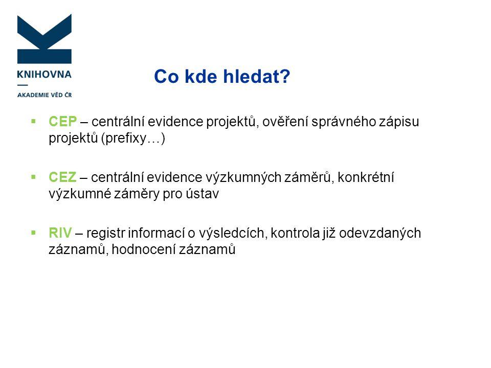 Co kde hledat CEP – centrální evidence projektů, ověření správného zápisu projektů (prefixy…)