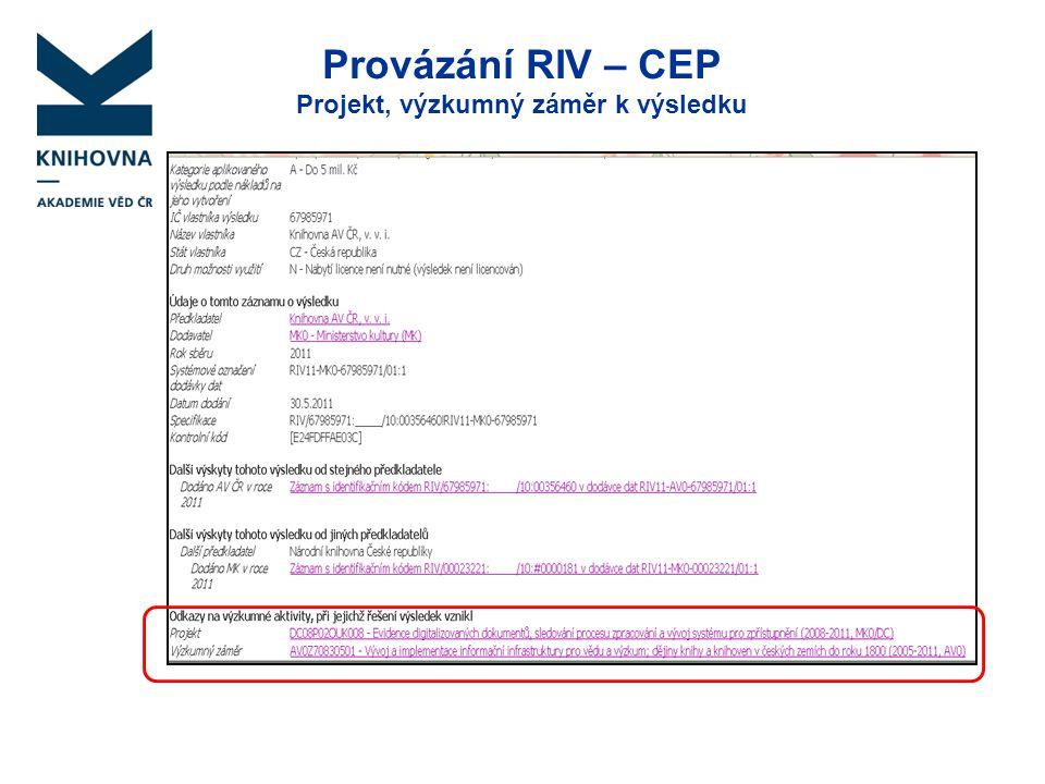 Provázání RIV – CEP Projekt, výzkumný záměr k výsledku