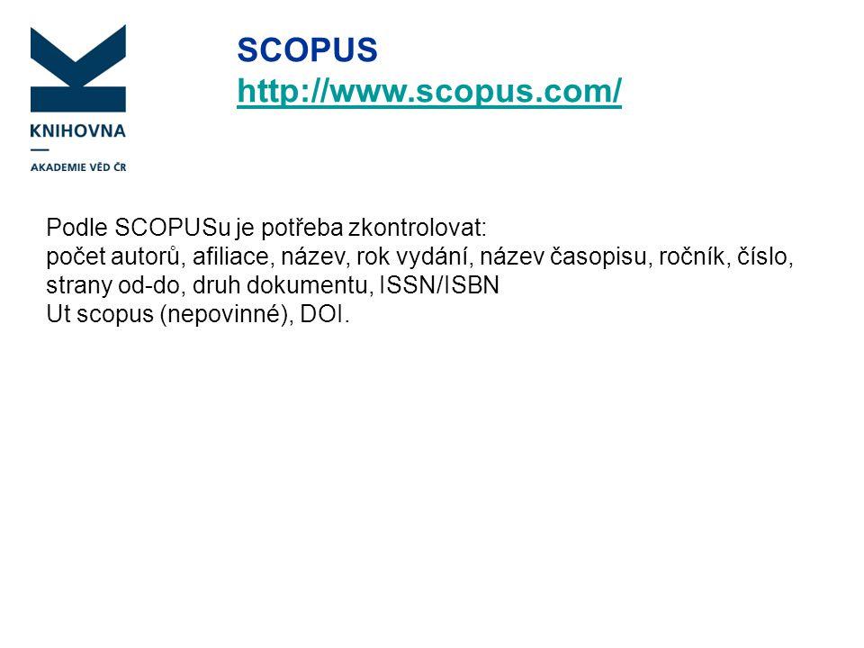 SCOPUS http://www.scopus.com/ Podle SCOPUSu je potřeba zkontrolovat: